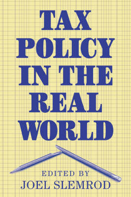 Tax Policy in the Real World (Paperback)