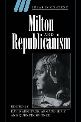 Milton and Republicanism - Ideas in Context 35 (Paperback)