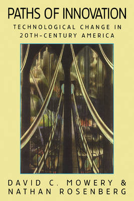 Paths of Innovation: Technological Change in 20th-Century America (Paperback)