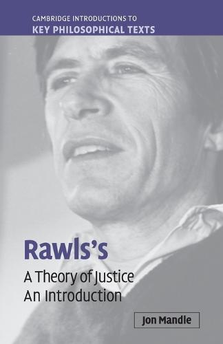 Rawls's 'A Theory of Justice': An Introduction - Cambridge Introductions to Key Philosophical Texts (Paperback)