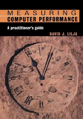Measuring Computer Performance: A Practitioner's Guide (Paperback)