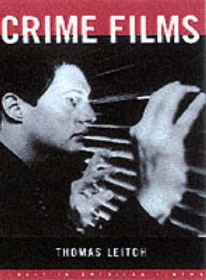 Crime Films - Genres in American Cinema (Paperback)