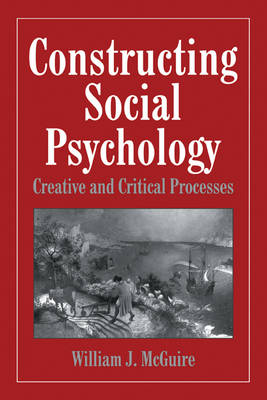 Constructing Social Psychology: Creative and Critical Aspects (Paperback)