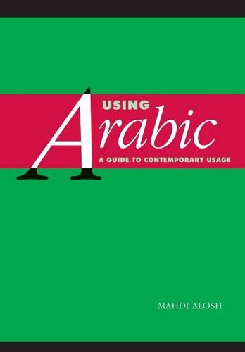 Using Arabic: A Guide to Contemporary Usage (Paperback)