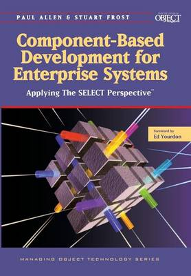 Component-Based Development for Enterprise Systems: Applying the SELECT Perspective - SIGS: Managing Object Technology 13 (Paperback)