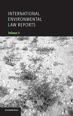International Environmental Law Reports - International Environmental Law Reports 5 (Hardback)