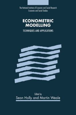 Econometric Modelling: Techniques and Applications - National Institute of Economic and Social Research Economic and Social Studies 41 (Hardback)