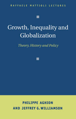 Growth, Inequality, and Globalization: Theory, History, and Policy - Raffaele Mattioli Lectures (Hardback)