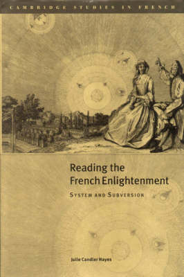 Reading the French Enlightenment: System and Subversion - Cambridge Studies in French (Hardback)