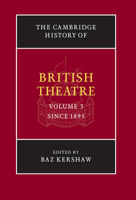 The Cambridge History of British Theatre 3 Volume Hardback Set: Since 1895 Volume 3 - The Cambridge History of British Theatre (Hardback)