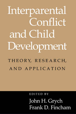 Interparental Conflict and Child Development: Theory, Research and Applications (Hardback)