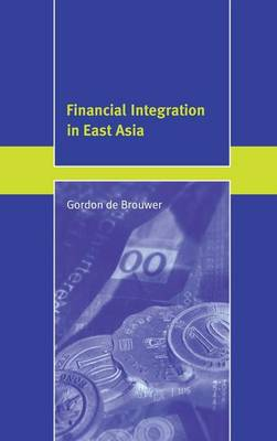 Financial Integration in East Asia - Trade and Development (Hardback)
