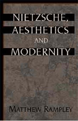 Nietzsche, Aesthetics and Modernity (Hardback)