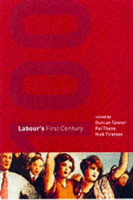 Labour's First Century (Hardback)