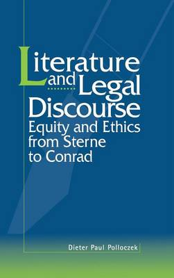 Literature and Legal Discourse: Equity and Ethics from Sterne to Conrad (Hardback)