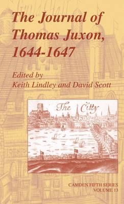 Camden Fifth Series: The Journal of Thomas Juxon, 1644-1647 Series Number 13 (Hardback)
