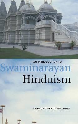 An Introduction to Swaminarayan Hinduism - Introduction to Religion (Hardback)