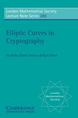 London Mathematical Society Lecture Note Series: Elliptic Curves in Cryptography Series Number 265 (Paperback)