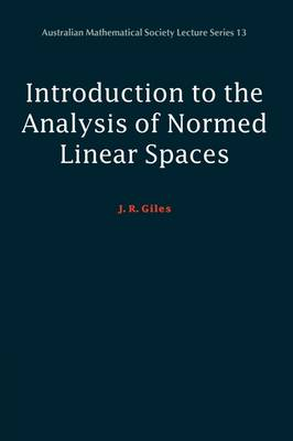 Introduction to the Analysis of Normed Linear Spaces - Australian Mathematical Society Lecture Series 13 (Paperback)