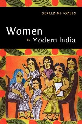 Women in Modern India - The New Cambridge History of India (Paperback)