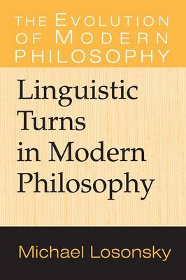 Linguistic Turns in Modern Philosophy - The Evolution of Modern Philosophy (Paperback)