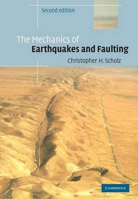 The Mechanics of Earthquakes and Faulting (Paperback)