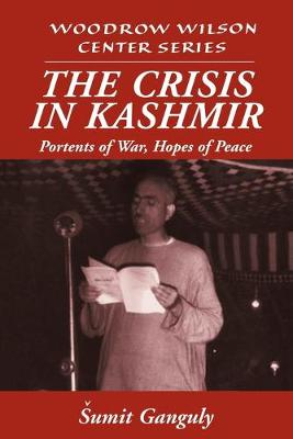 Woodrow Wilson Center Press: The Crisis in Kashmir: Portents of War, Hopes of Peace (Paperback)