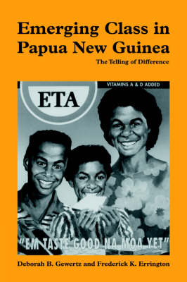 Emerging Class in Papua New Guinea: The Telling of Difference (Paperback)