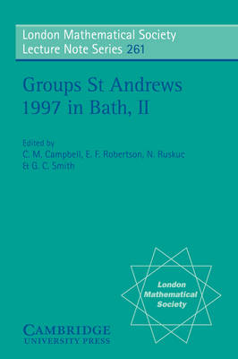 Groups St Andrews 1997 in Bath: Volume 2 - London Mathematical Society Lecture Note Series 261 (Paperback)