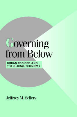 Governing from Below: Urban Regions and the Global Economy - Cambridge Studies in Comparative Politics (Paperback)