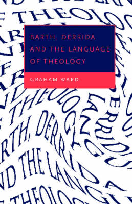 Barth, Derrida and the Language of Theology (Paperback)
