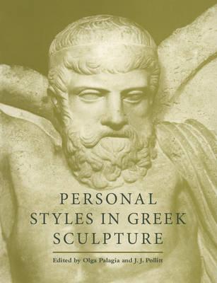 Personal Styles in Greek Sculpture - Yale Classical Studies 30 (Paperback)