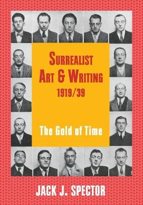 Contemporary Artists and their Critics: Surrealist Art and Writing, 1919-1939: The Gold of Time (Paperback)