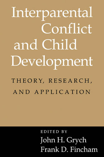 Interparental Conflict and Child Development: Theory, Research and Applications (Paperback)