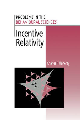 Incentive Relativity - Problems in the Behavioural Sciences 15 (Paperback)