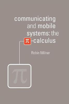 Communicating and Mobile Systems: The Pi Calculus (Paperback)