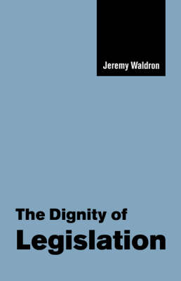 The Dignity of Legislation - The Seeley Lectures 2 (Paperback)