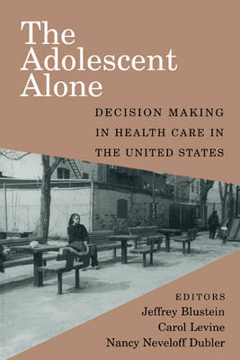 The Adolescent Alone: Decision Making in Health Care in the United States (Paperback)