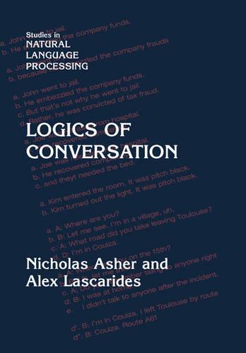Logics of Conversation - Studies in Natural Language Processing (Paperback)