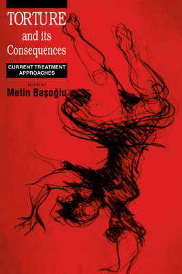 Torture and its Consequences: Current Treatment Approaches (Paperback)