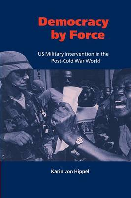 London School of Economics Mathematics: Democracy by Force: US Military Intervention in the Post-Cold War World (Paperback)