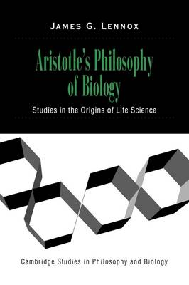 Aristotle's Philosophy of Biology: Studies in the Origins of Life Science - Cambridge Studies in Philosophy and Biology (Paperback)