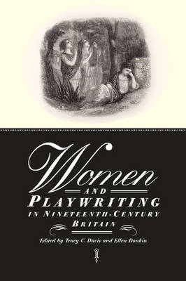 Women and Playwriting in Nineteenth-Century Britain (Paperback)