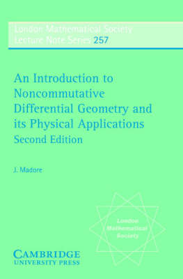 An Introduction to Noncommutative Differential Geometry and its Physical Applications - London Mathematical Society Lecture Note Series (Paperback)