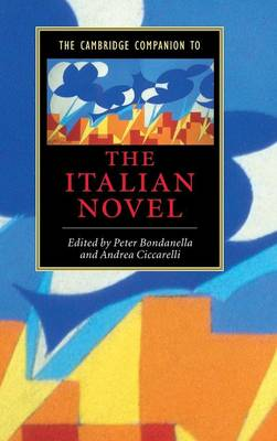 The Cambridge Companion to the Italian Novel - Cambridge Companions to Literature (Hardback)