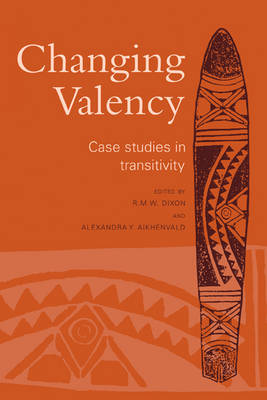 Changing Valency: Case Studies in Transitivity (Hardback)
