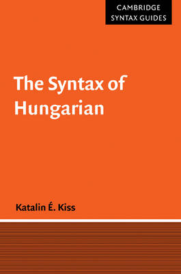 Cambridge Syntax Guides: The Syntax of Hungarian (Hardback)