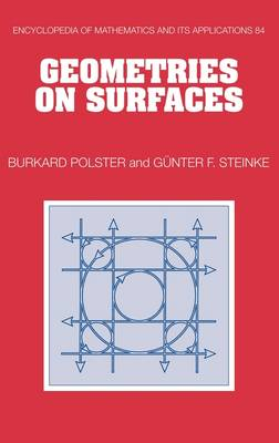 Encyclopedia of Mathematics and its Applications: Geometries on Surfaces Series Number 84 (Hardback)