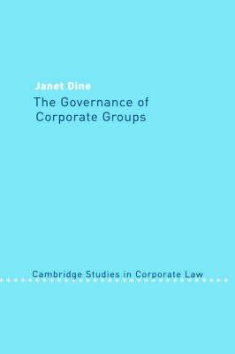 The Governance of Corporate Groups - Cambridge Studies in Corporate Law 1 (Hardback)