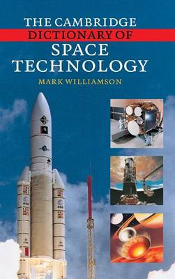 The Cambridge Dictionary of Space Technology (Hardback)